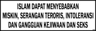 ISLAM DAPAT MENYEBABKAN MISKIN, SERANGAN TERORIS, INTOLERANSI DAN GANGGUAN KEJIWAAN DAN SEKS